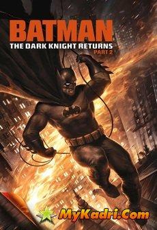 ბეთმენი: ბნელი რაინდის დაბრუნება, ნაწილი 2, BATMAN: THE DARK KNIGHT RETURNS, PART 2