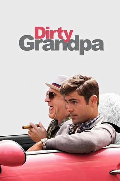 ბილწი ბაბუ (ბინძური ყოფაქცევის ბაბუა) / Dirty Grandpa