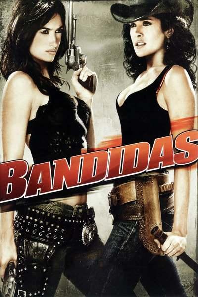 ბანდიტი გოგონები / Bandidas